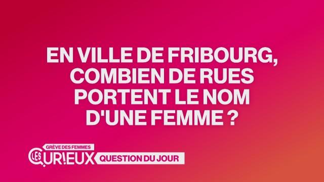 Combien de rues fribourgeoises portent le nom d'une femme ?