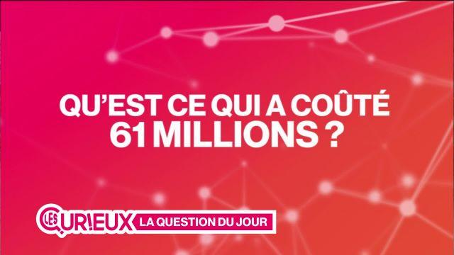 Qu'est-ce qui a coûté 61 millions de francs ?