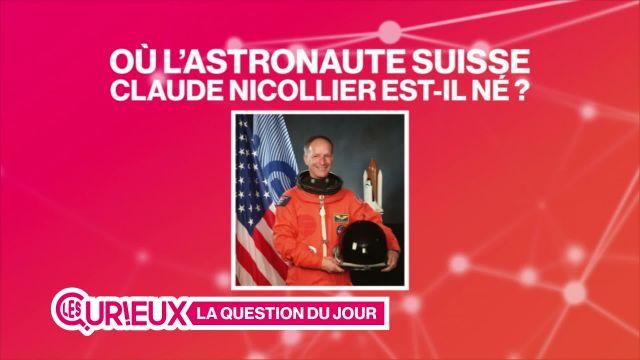 Où l'astronaute suisse Claude Nicollier est-il né ?